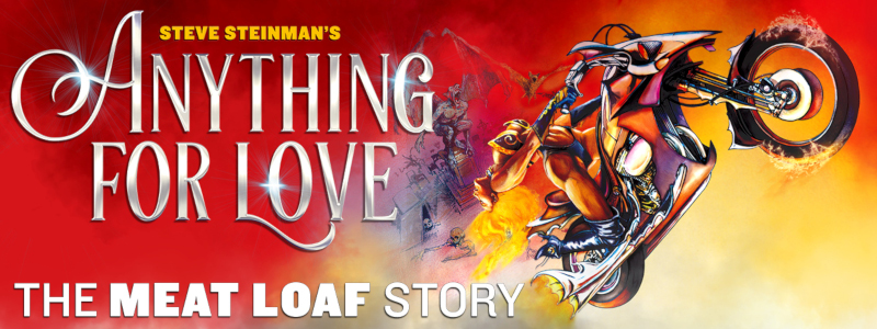 Steve Steinman's Anything For Love: The Meatloaf Story