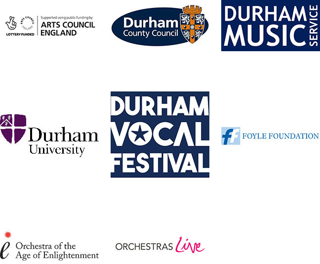 Logos: Arts Council England Lottery Funded, Durham County Council, Durham Music Service, Durham University, Durham Vocal Festival, Foyle Foundation, Orchestra of the Age of Elightenment, Orchestras Live